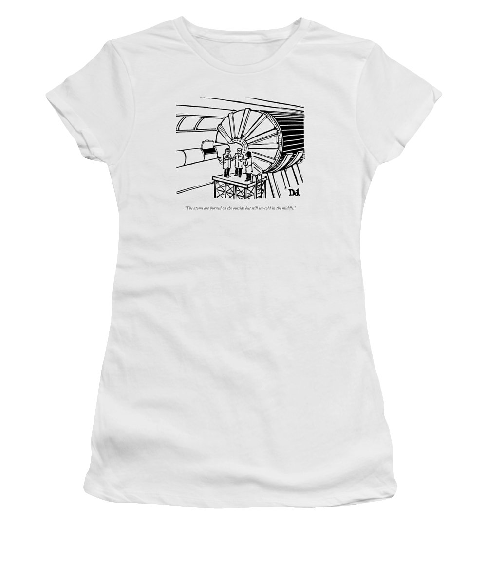 Atoms Women's T-Shirt featuring the drawing Three Scientists Stand By An Enormous Machine by Drew Dernavich