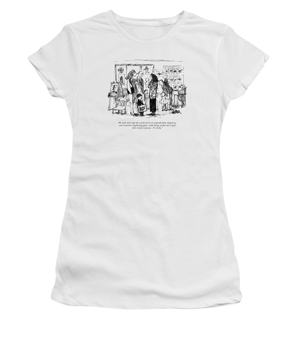 Teacher To Parents. Education Women's T-Shirt (Athletic Fit) featuring the drawing We Teach Them That The World Can Be An by Robert Weber