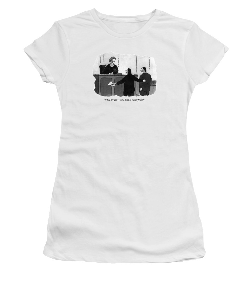 Angry Lawyer To Angry Female Judge In Courtroom. Law Women's T-Shirt featuring the drawing What Are You - Some Kind Of Justice Freak? by Danny Shanahan