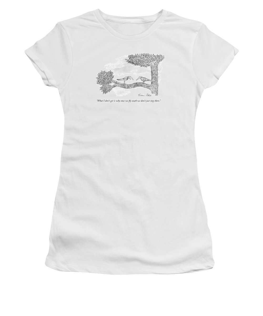 (migrating Bird To Another) Women's T-Shirt featuring the drawing Once we fly south by Victoria Roberts