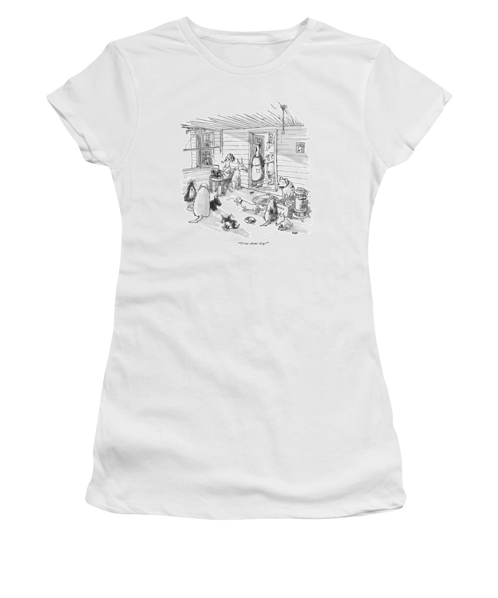 (woman To Man At Typewriter In A Dumpy House Filled With Dogs.) Writers Women's T-Shirt featuring the drawing Write About Dogs! by George Booth