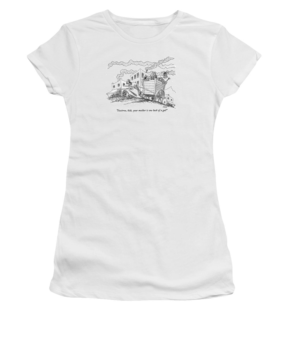 (man In Back Of A Cart Says To His Four Kids Women's T-Shirt featuring the drawing Yessirree, Kids, Your Mother Is One Heck Of A Gal! by Jack Ziegler