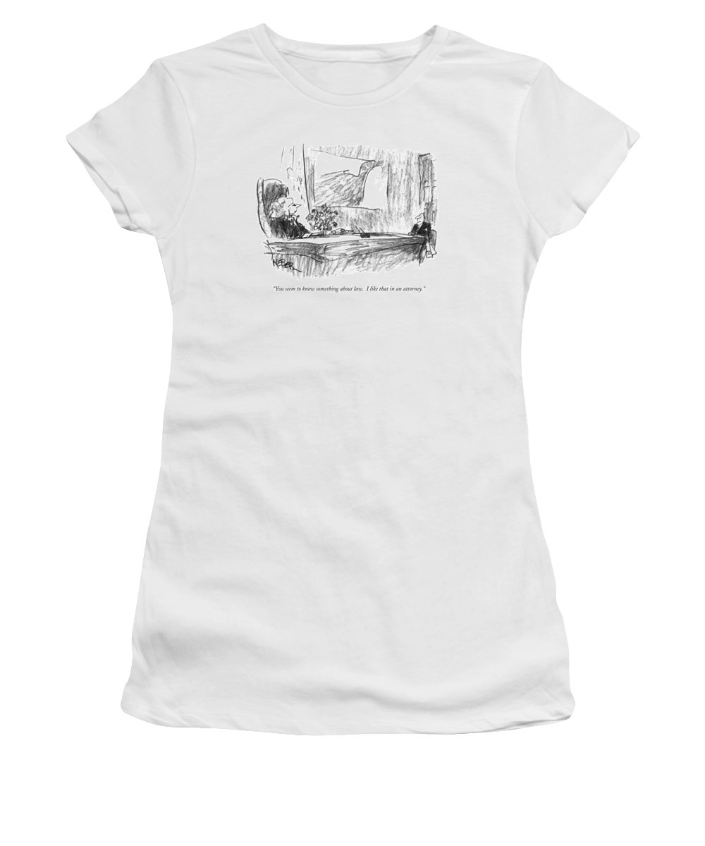 Lawyers Women's T-Shirt featuring the drawing You Seem To Know Something About Law. I Like by Robert Weber
