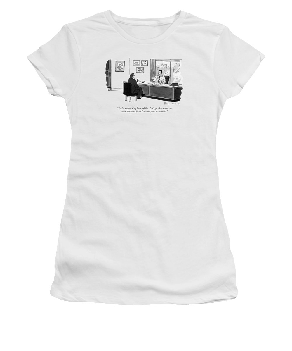 Doctor To Patient In His Office. Health Women's T-Shirt featuring the drawing You're Responding Beautifully. Let's Go Ahead by Danny Shanahan