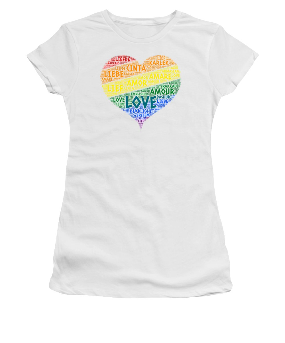 Word Women's T-Shirt featuring the photograph Lgbt Rainbow Hearth Flag Illustrated With Love Word Of Different Languages by Artpics