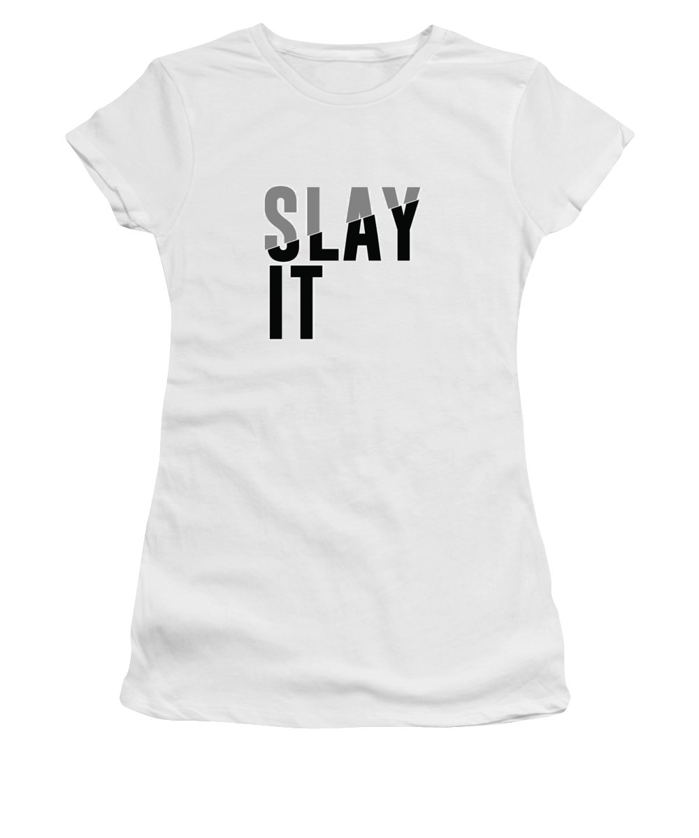 Slay It Women's T-Shirt (Athletic Fit) featuring the mixed media Slay It by Studio Grafiikka
