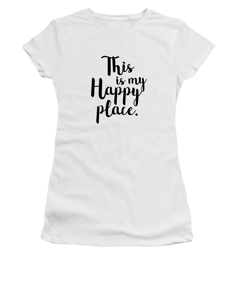 This Is My Happy Place Women's T-Shirt (Athletic Fit) featuring the mixed media This Is My Happy Place by Studio Grafiikka