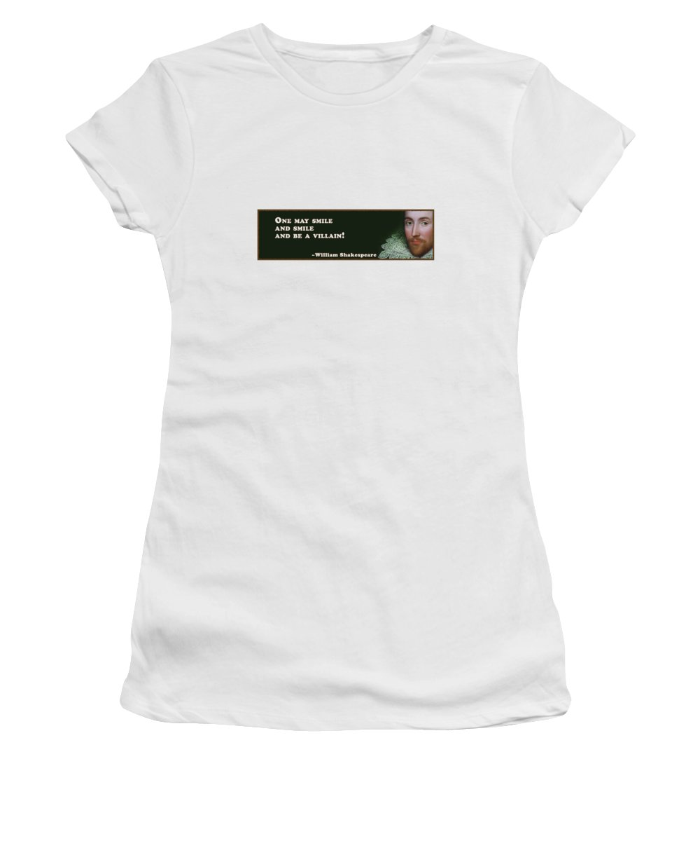 One Women's T-Shirt featuring the digital art One May Smile #shakespeare #shakespearequote by TintoDesigns