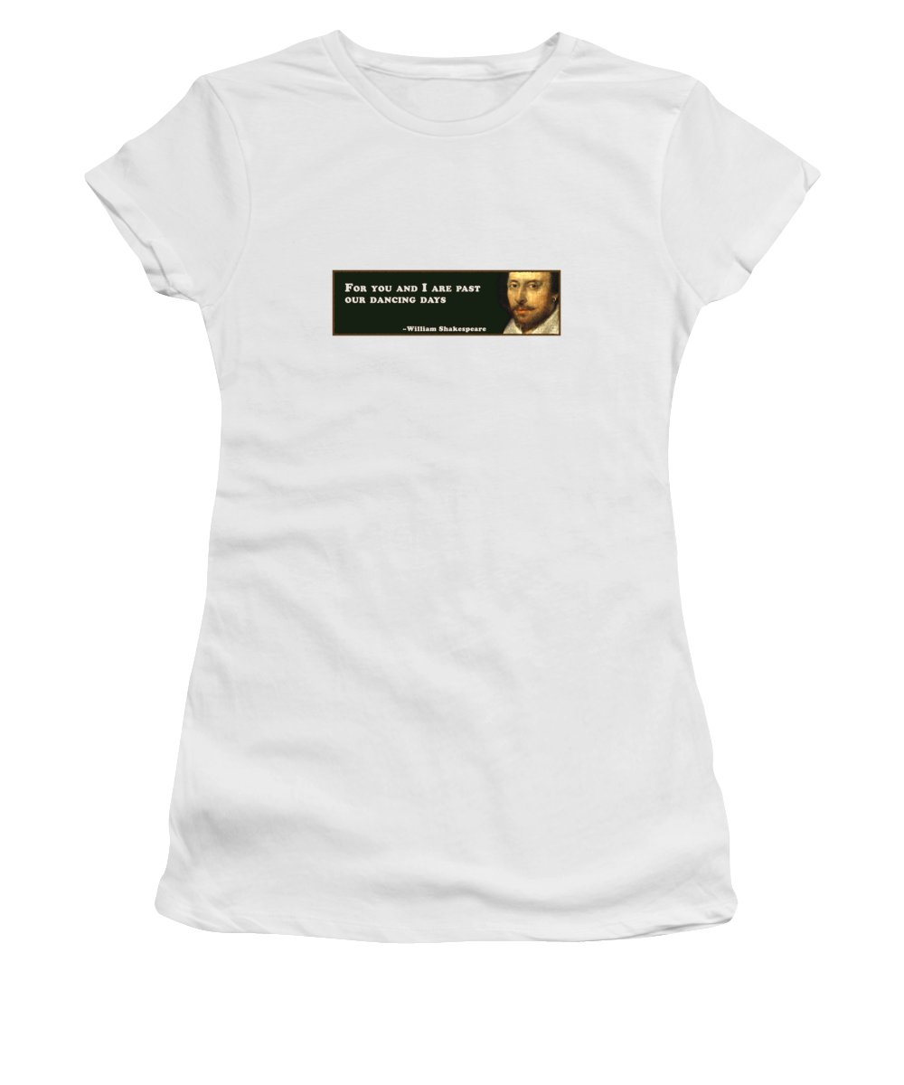 For Women's T-Shirt featuring the digital art For You #shakespeare #shakespearequote by TintoDesigns