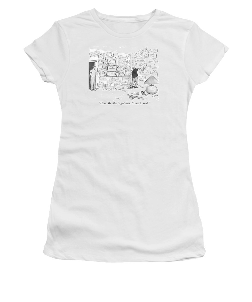 Politics Women's T-Shirt featuring the drawing Hon, Mueller's got this. Come to bed. by Julia Suits