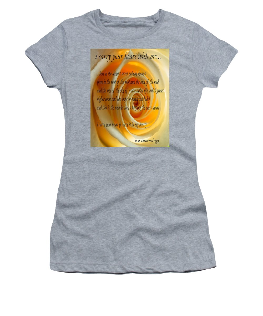Ee Cummings Women's T-Shirt featuring the photograph I Carry Your Heart With Me... by Steve Harrington