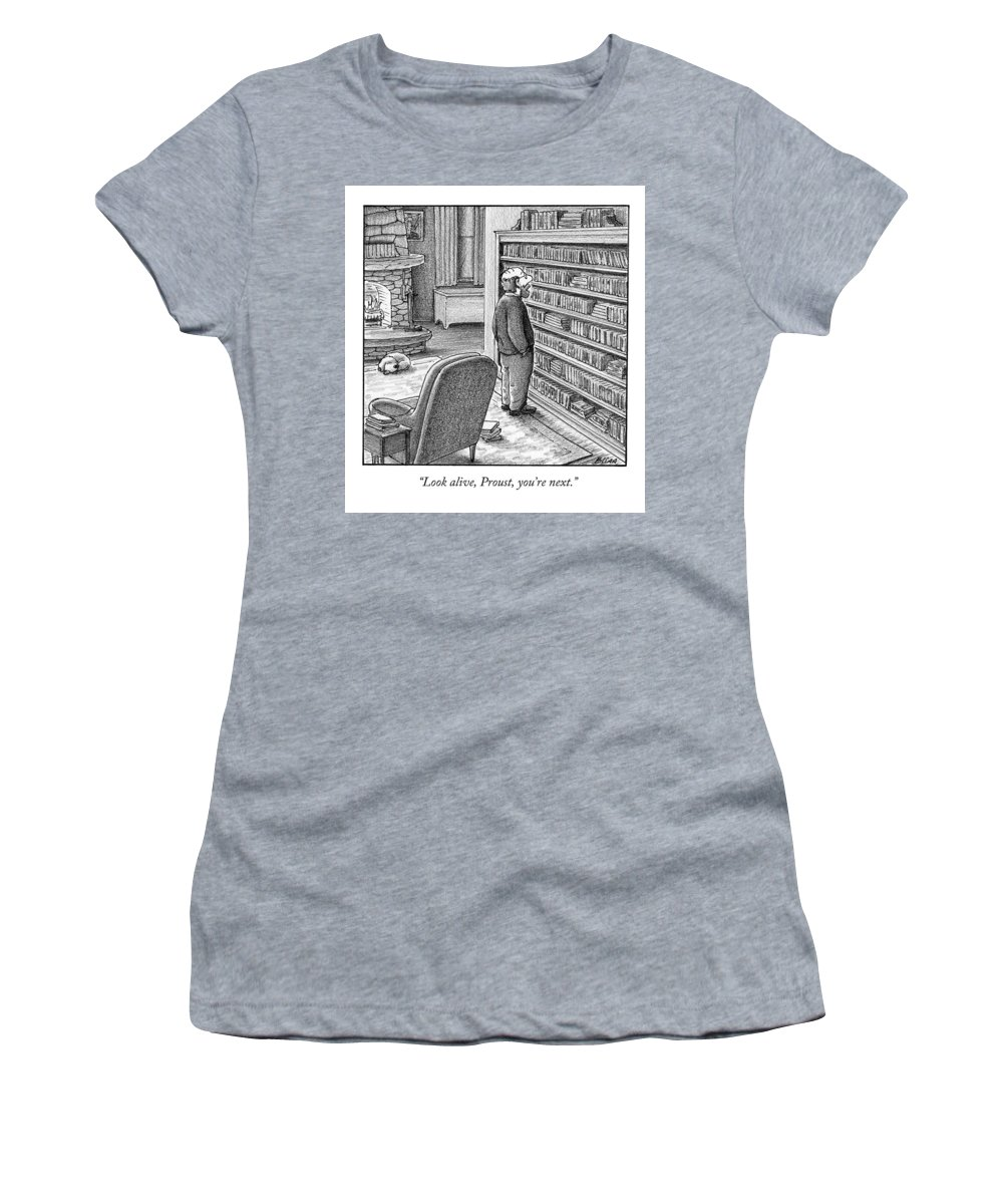 Proust Women's T-Shirt featuring the drawing Look Alive, Proust, You're Next by Harry Bliss