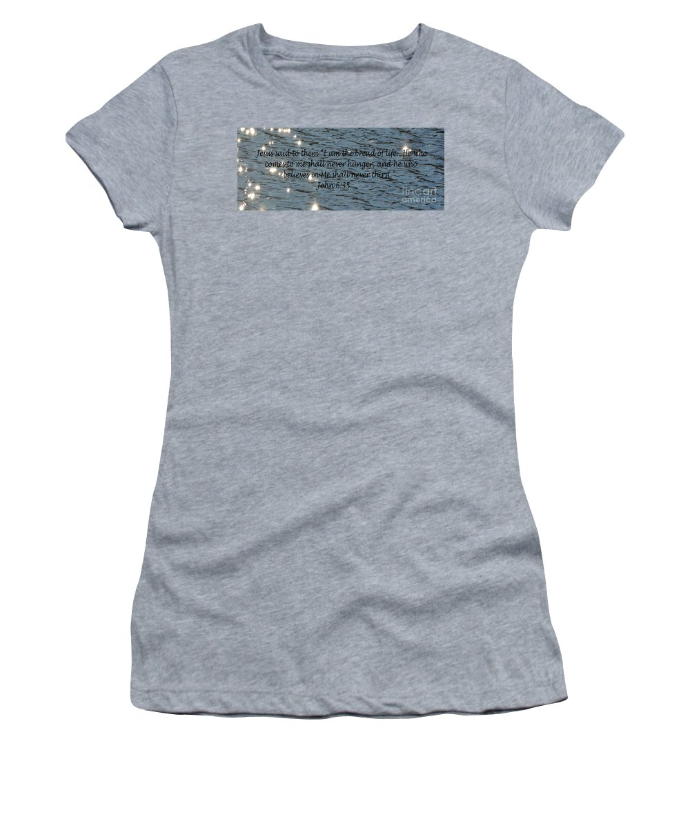 Water Women's T-Shirt featuring the photograph Never Thirst  John 6 35 by Barb Dalton