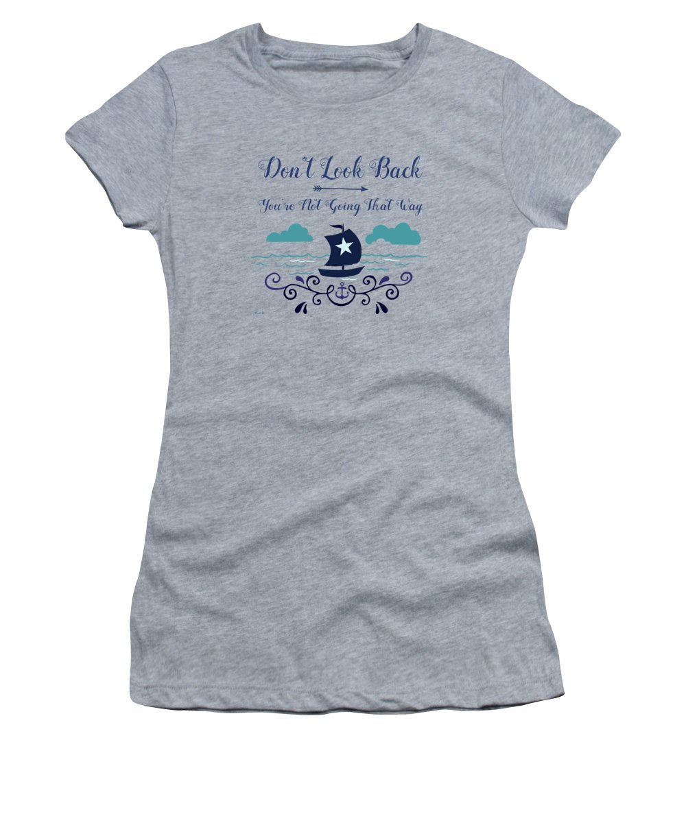 Nautical Women's T-Shirt featuring the painting Don't Look Back You're Not Going That Way by Little Bunny Sunshine
