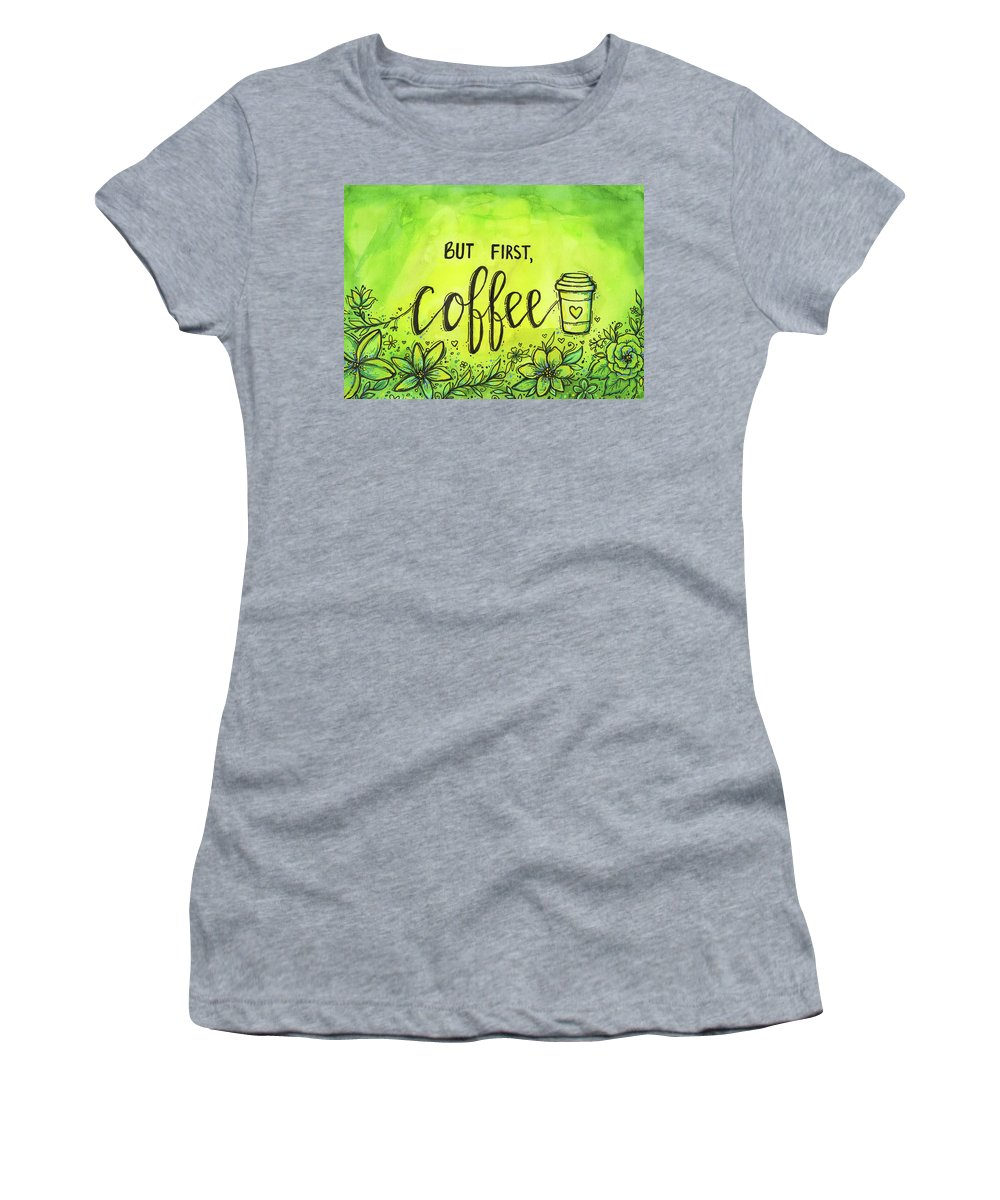 Coffee Women's T-Shirt featuring the painting But First, Coffee by Olga Shvartsur