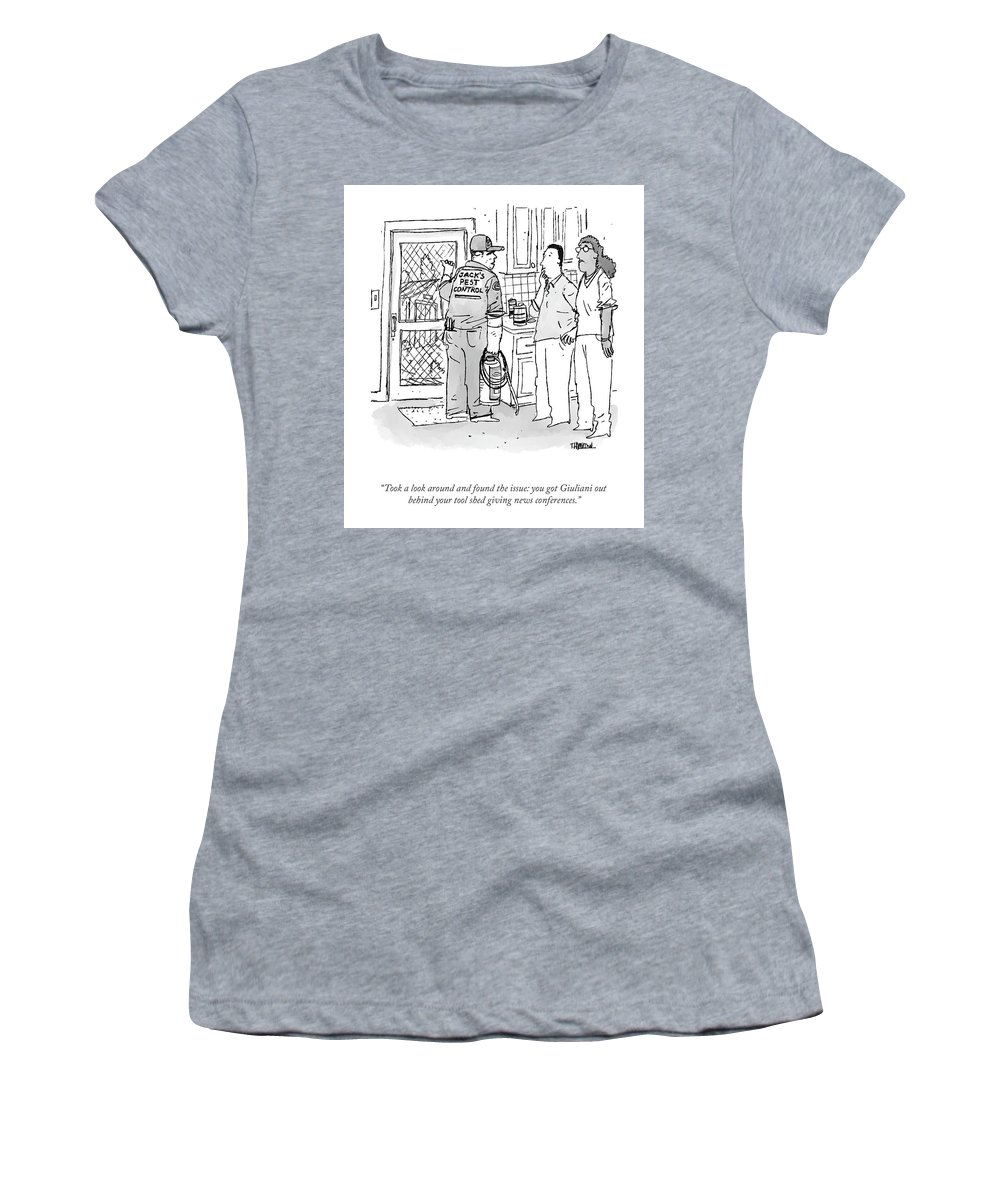 """""""took A Look Around And Found The Issue: You Got Giuliani Out Behind Your Tool Shed Giving News Conferences."""" Women's T-Shirt featuring the drawing Found The Issue by Tim Hamilton"""