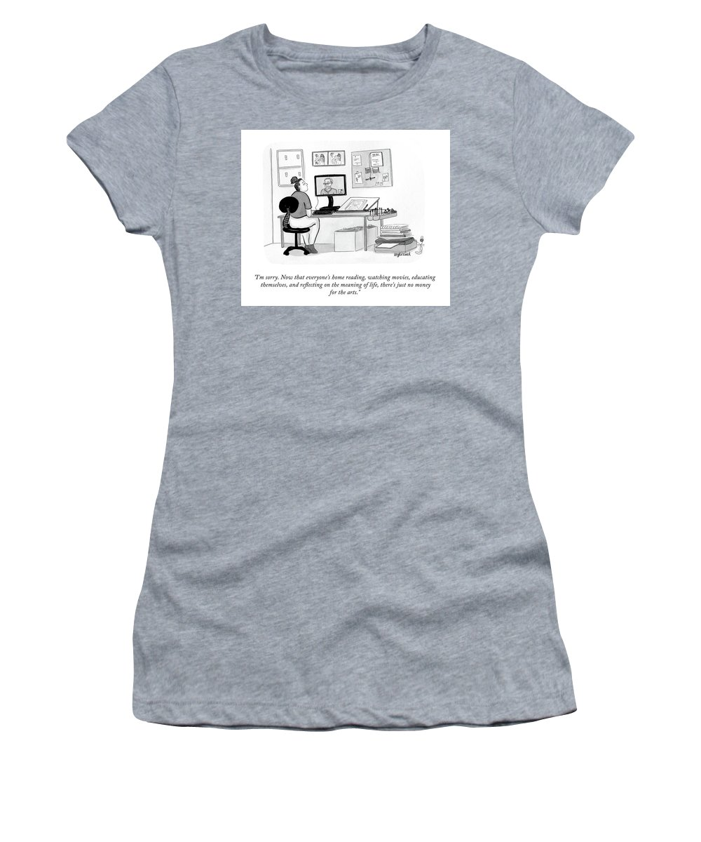 """""""i'm Sorry. Now That Everyone's Home Reading Women's T-Shirt featuring the drawing No Money For The Arts by Amy Kurzweil"""