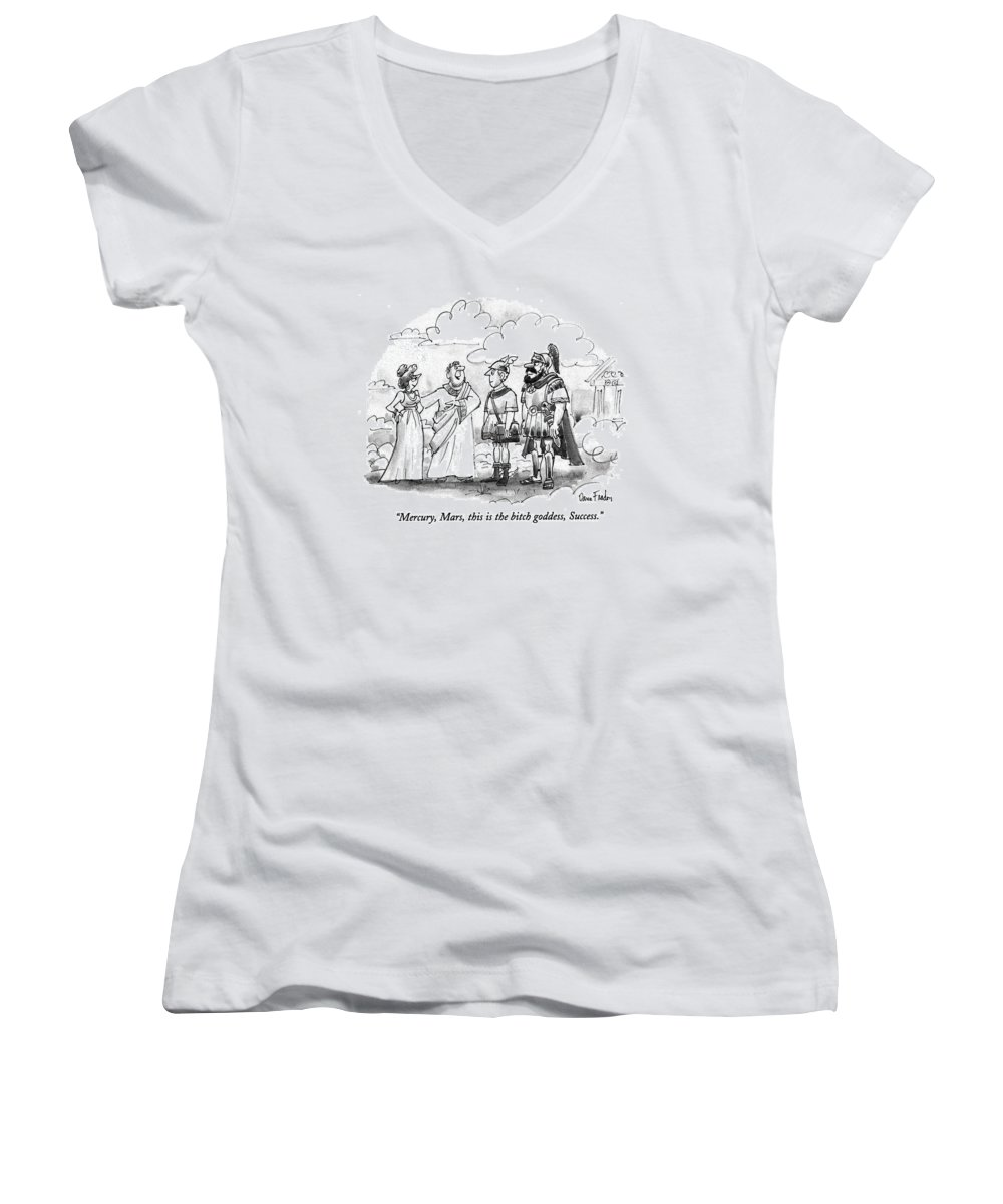 (on Mt. Olympus Women's V-Neck featuring the drawing Mercury, Mars, This Is The Bitch Goddess, Success by Dana Fradon