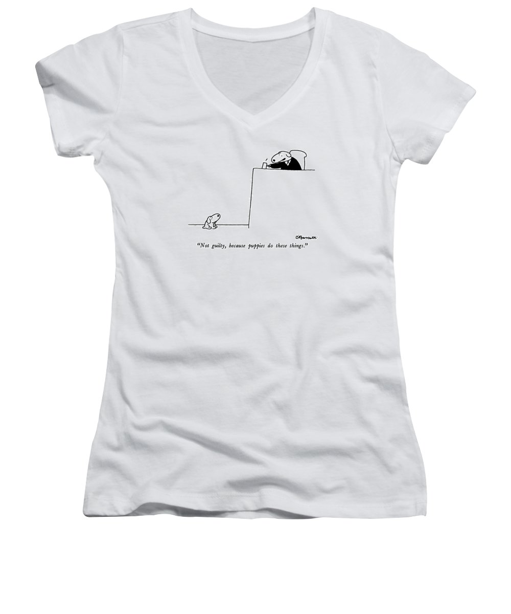 not Guilty Women's V-Neck featuring the drawing Not Guilty, Because Puppies Do These Things by Charles Barsotti