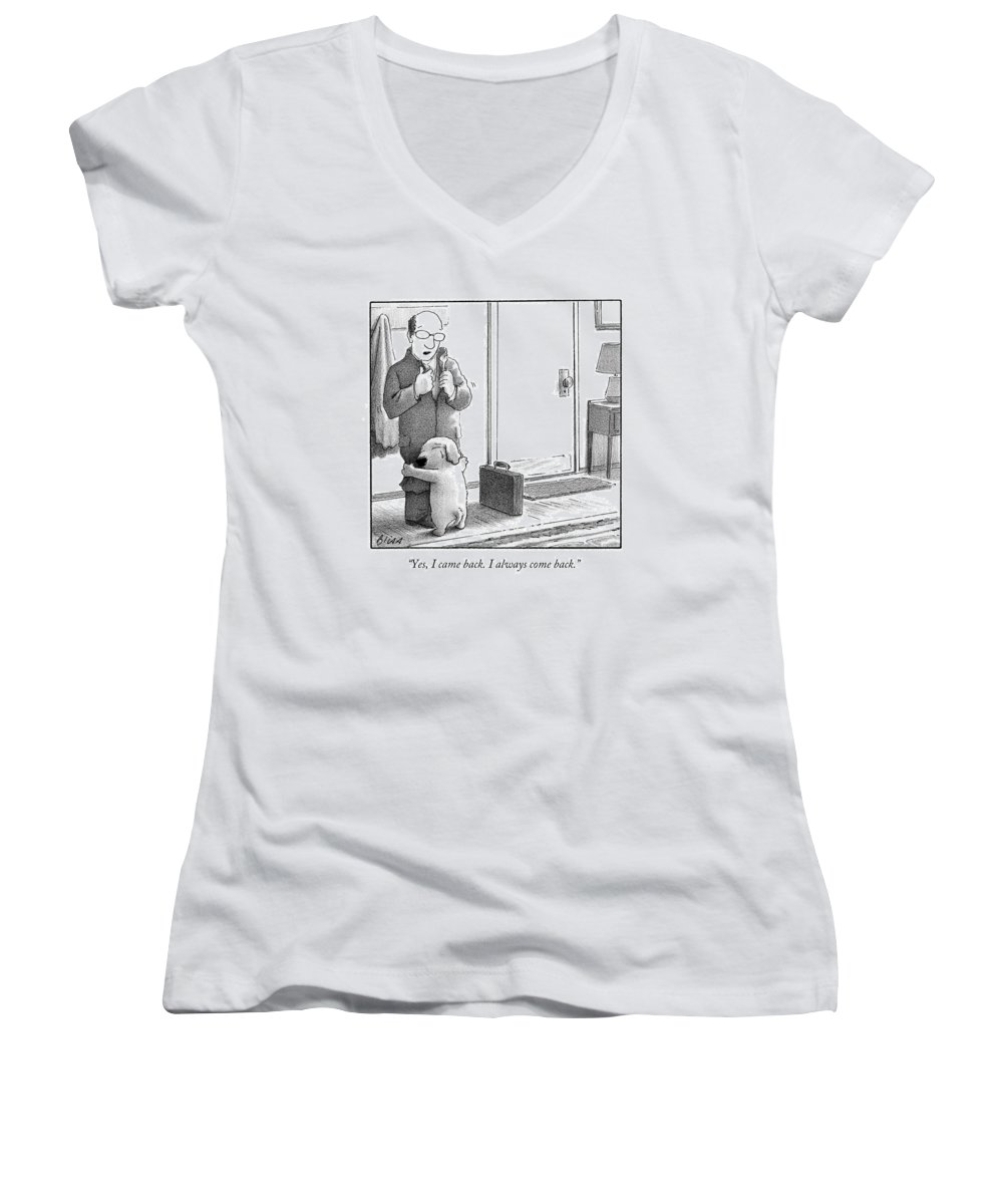 Yes Women's V-Neck featuring the drawing Yes I Came Back I Always Come Back by Harry Bliss