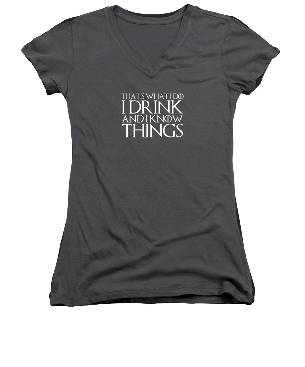 men's Novelty T-shirts Women's V-Neck featuring the digital art That's What I Do I Drink And I Know Things T-shirt by Unique Tees