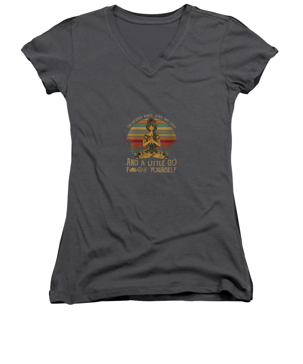 women's Shops Women's V-Neck featuring the digital art Womens I'm Mostly Peace Love And Light And Little Go Fuck Yourself V-neck T-shirt by Unique Tees