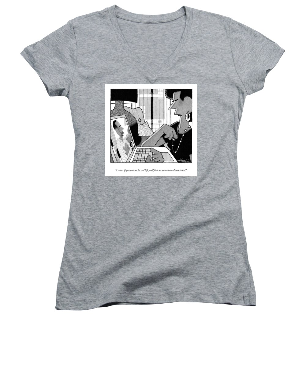 I Swear If You Met Me In Real Life You'd Find Me More Three-dimensional. Women's V-Neck featuring the drawing More Three Dimensional by William Haefeli