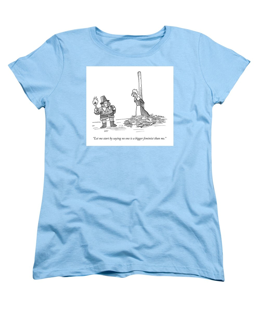 """let Me Start By Saying Women's T-Shirt (Standard Fit) featuring the drawing No One Is A Bigger Feminist by John McNamee"