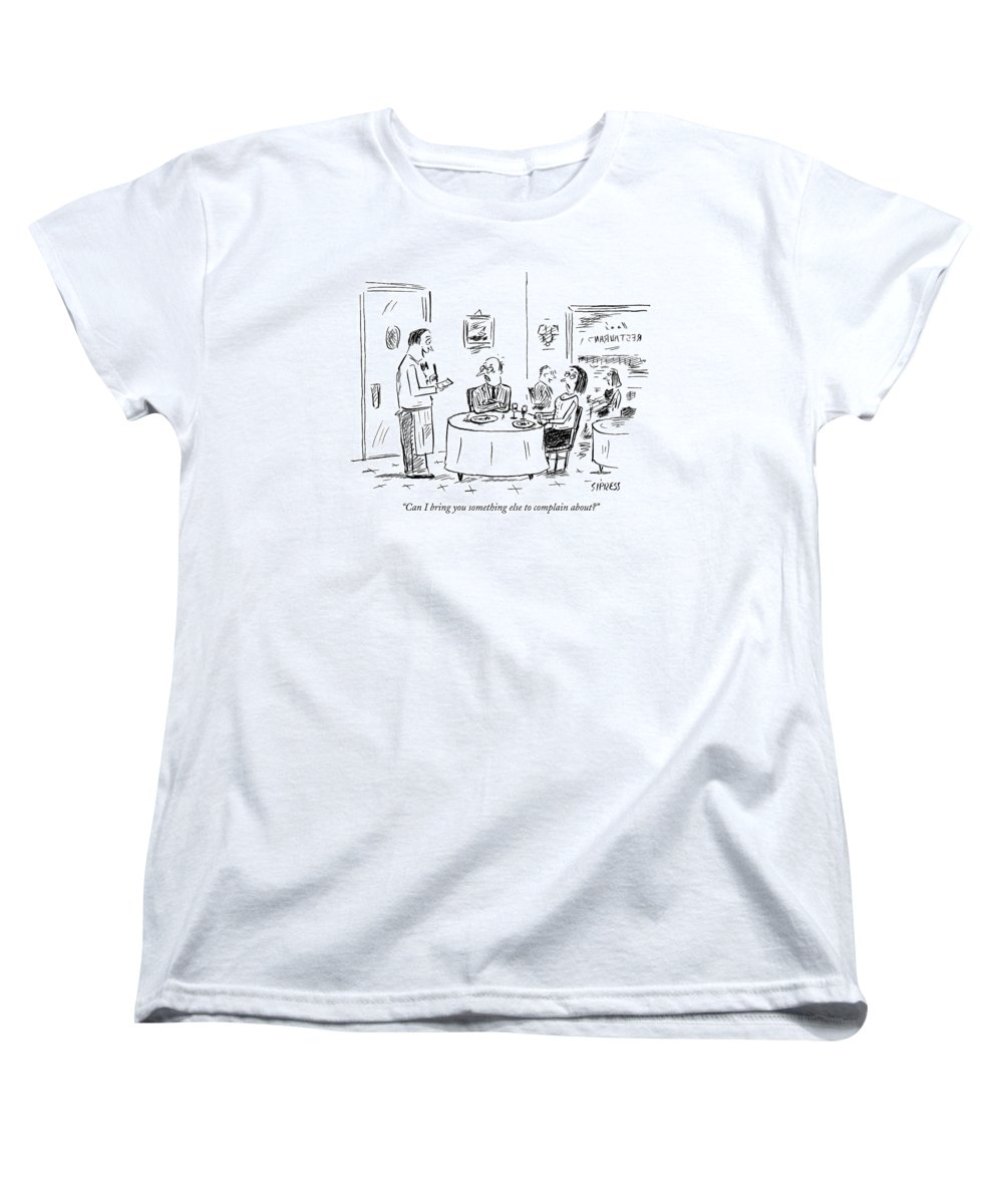Service Word Play Restaurants Anger  (waiter Talking To Angry Couple At A Table.) 121754 Dsi David Sipress Women's T-Shirt (Standard Fit) featuring the drawing Can I Bring You Something Else To Complain About? by David Sipress