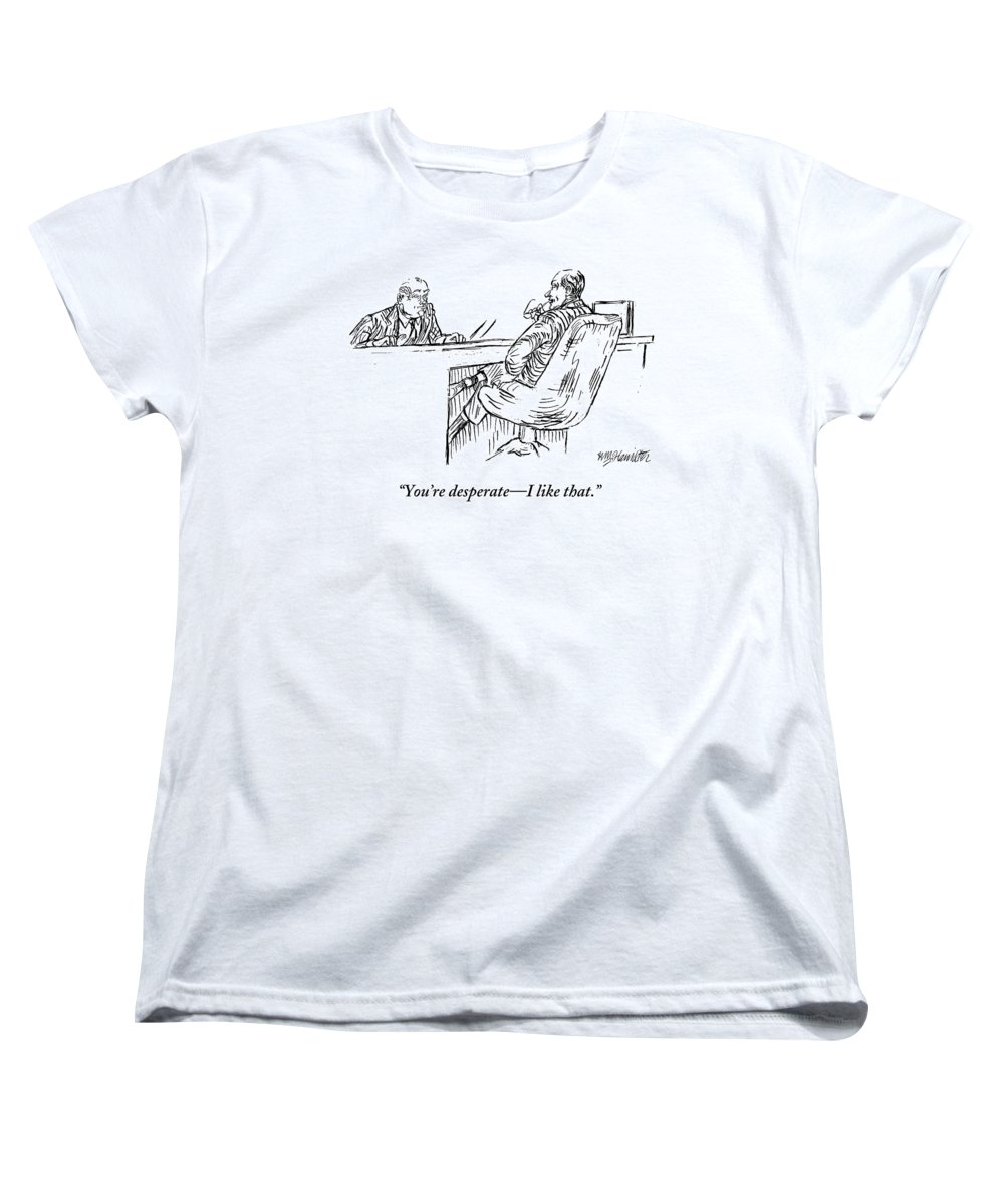 Desperate Women's T-Shirt (Standard Fit) featuring the drawing A Businessman Interviewing Another by William Hamilton