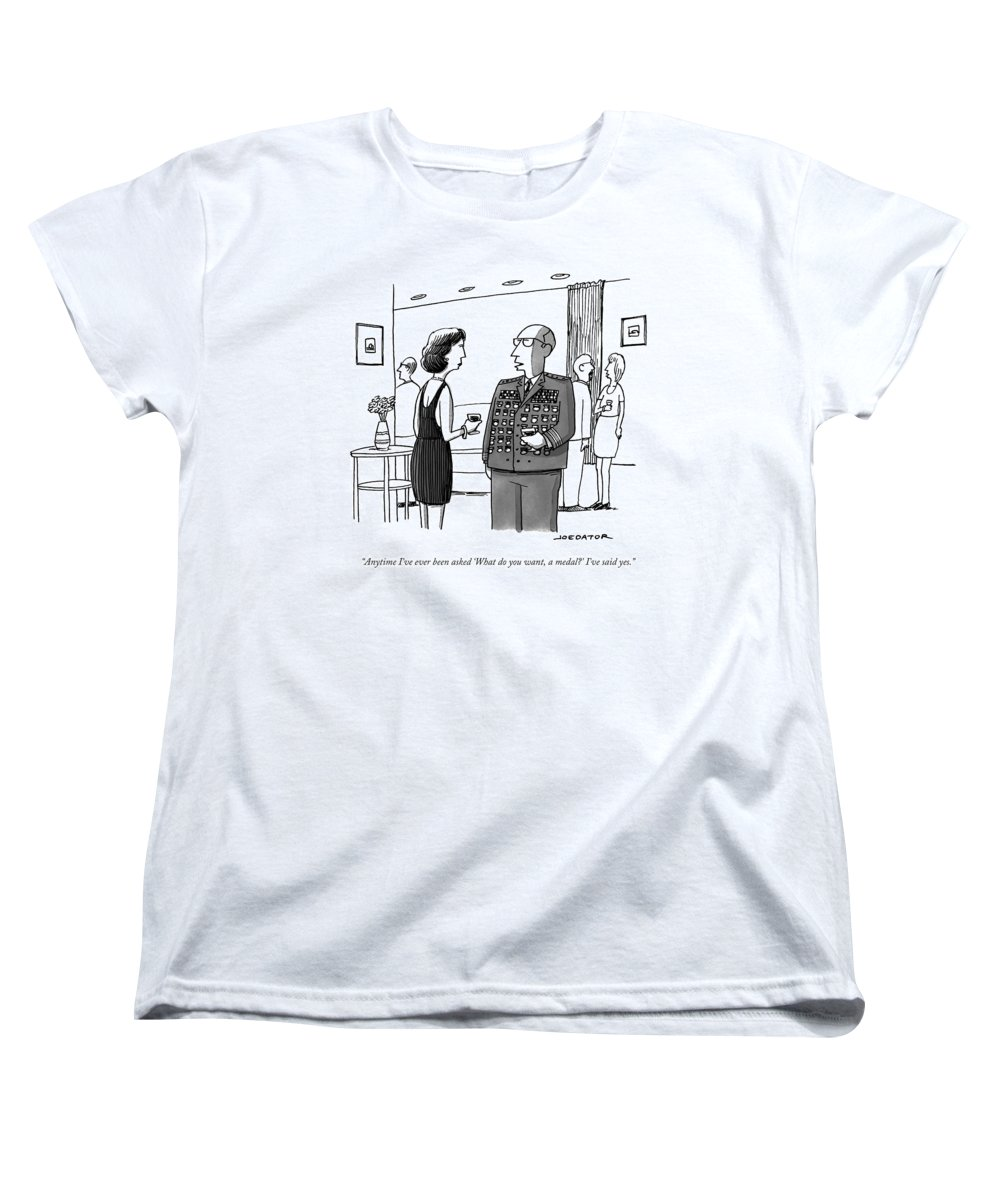 General Women's T-Shirt (Standard Fit) featuring the drawing Anytime I've Ever Been Asked 'what Do You Want by Joe Dator