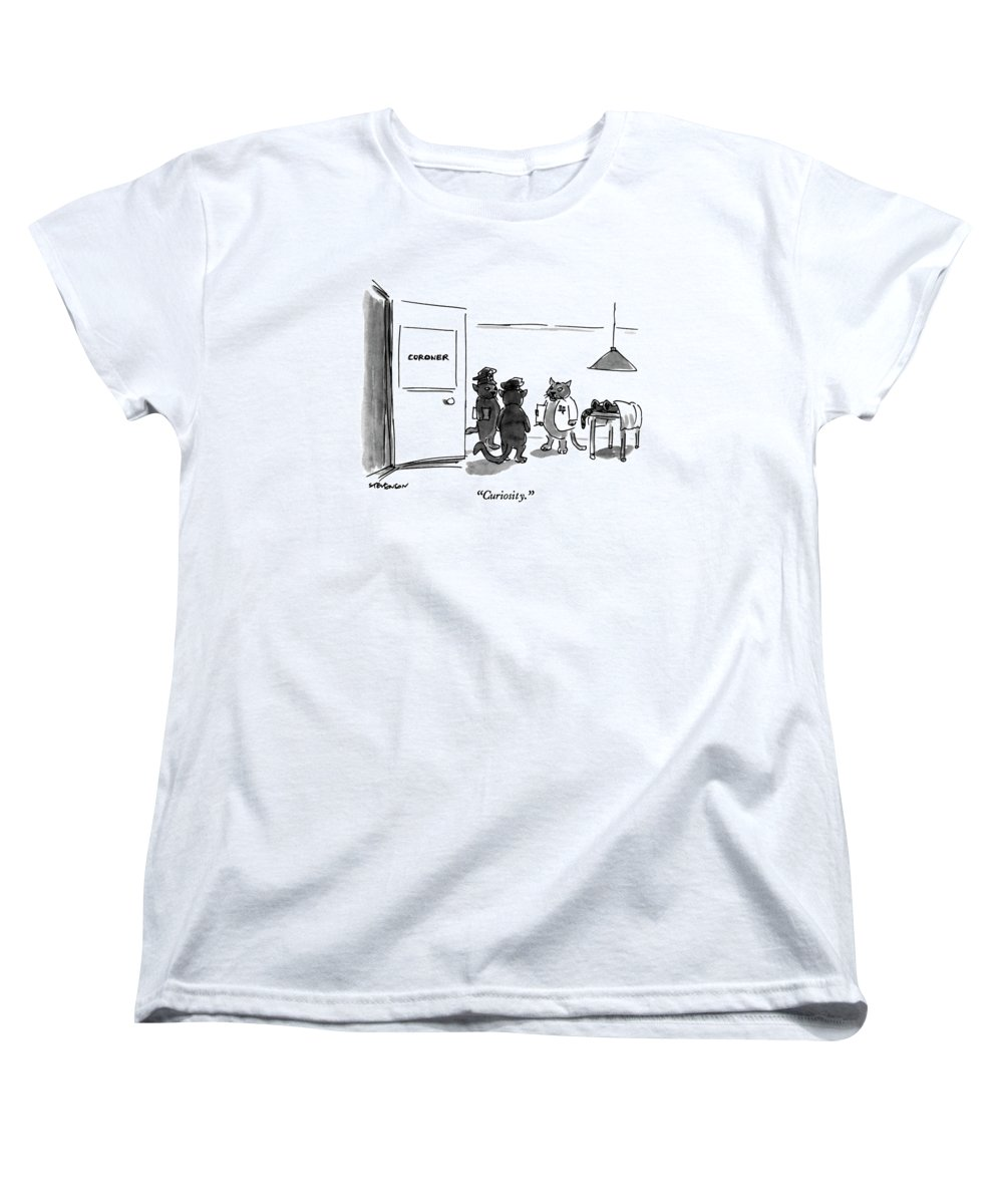 Cat Coroner Says To Cat Policemen Women's T-Shirt (Standard Fit) featuring the drawing Curiosity by James Stevenson