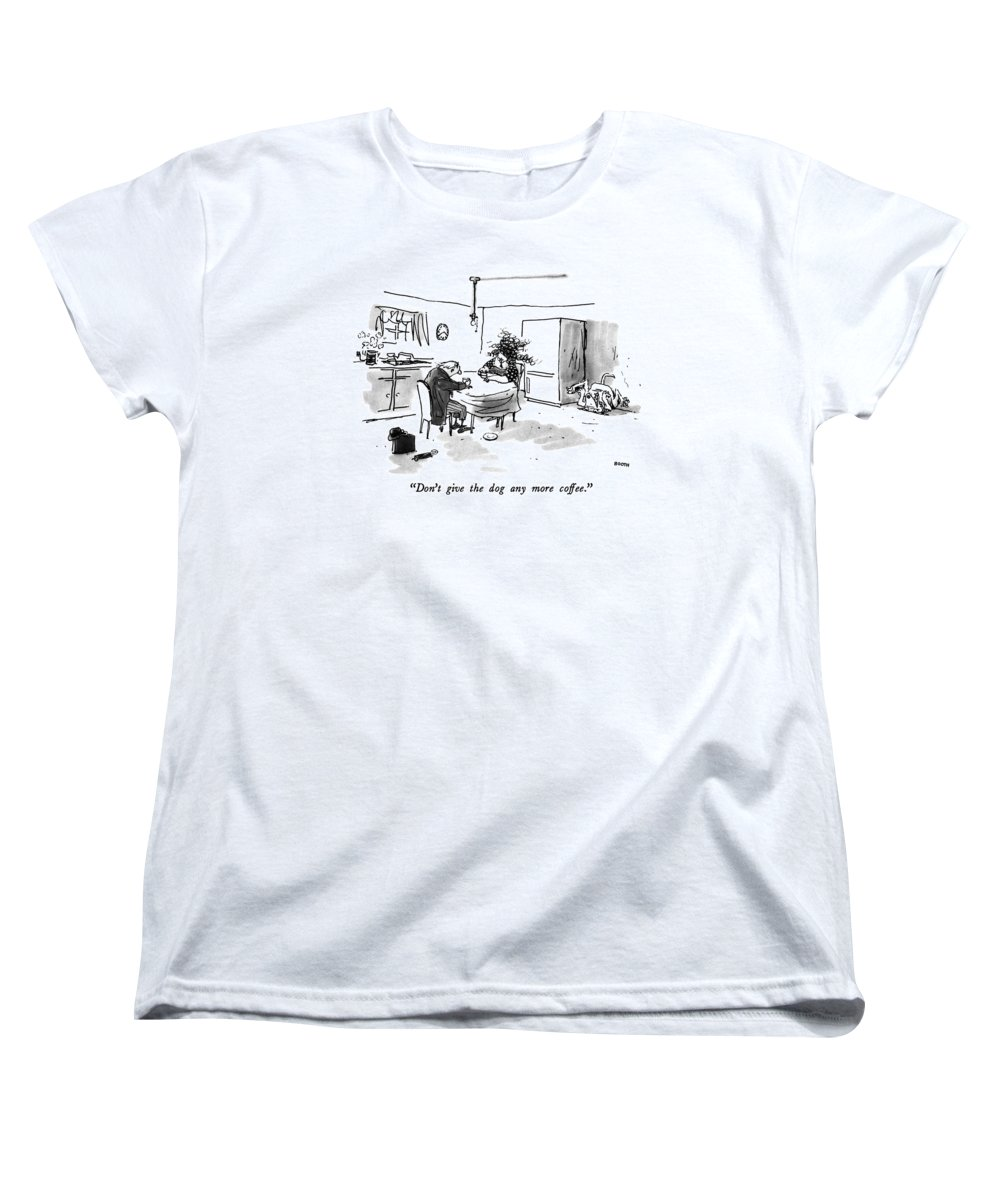 Woman To Man About Dog Writhing In The Corner. Fitness Women's T-Shirt (Standard Fit) featuring the drawing Don't Give The Dog Any More Coffee by George Booth