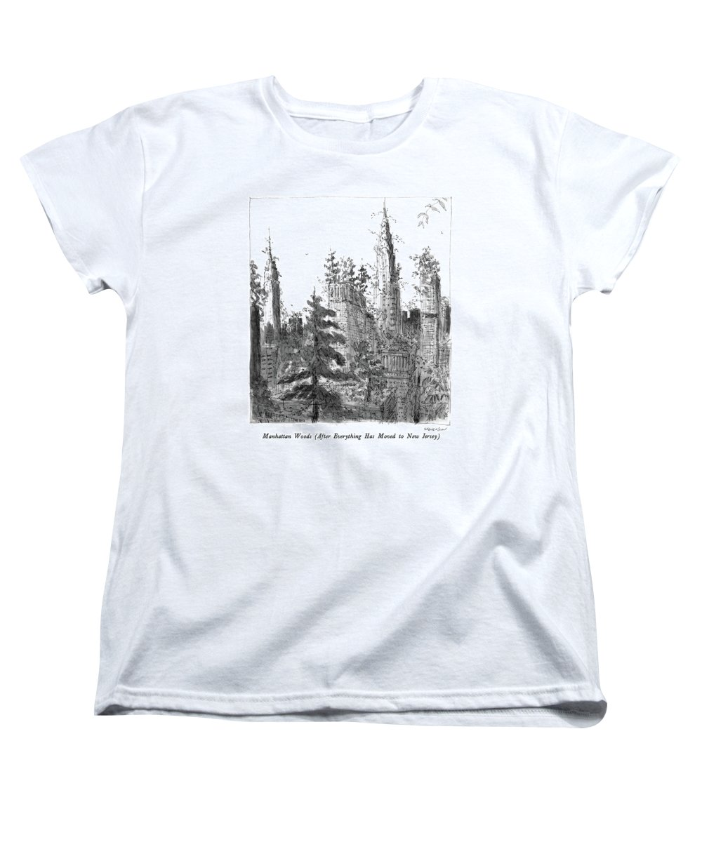 Manhattan Woods (after Everything Has Moved To New Jersey)  Manhattan Woods (after Everything Has Moved To New Jersey): Title. Skyscrapers Are Overgrown Women's T-Shirt (Standard Fit) featuring the drawing Manhattan Woods by James Stevenson