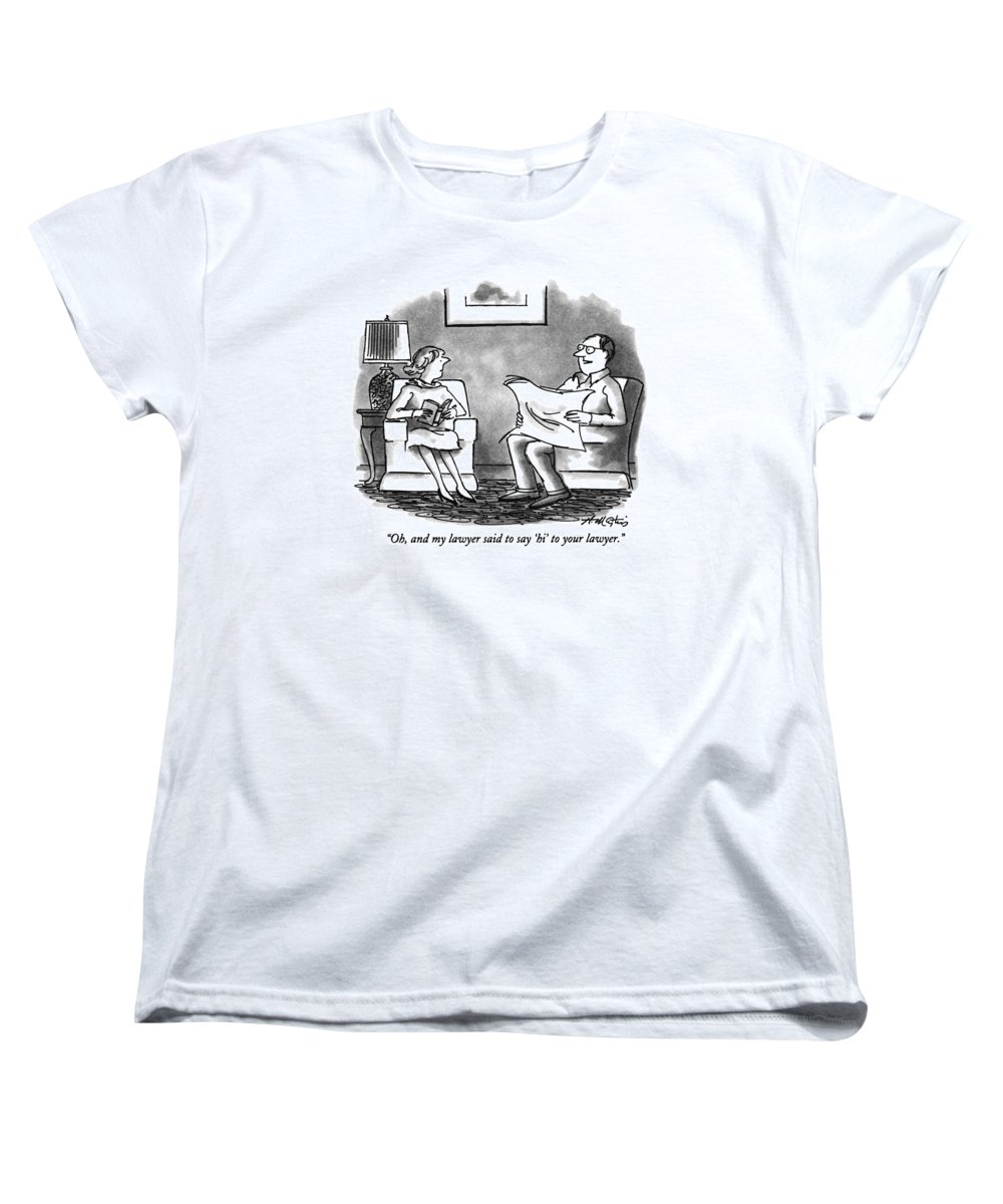 (man Talking To Woman In Living Room) Legal Women's T-Shirt (Standard Fit) featuring the drawing Oh, And My Lawyer Said To Say 'hi' To Your Lawyer by Henry Martin