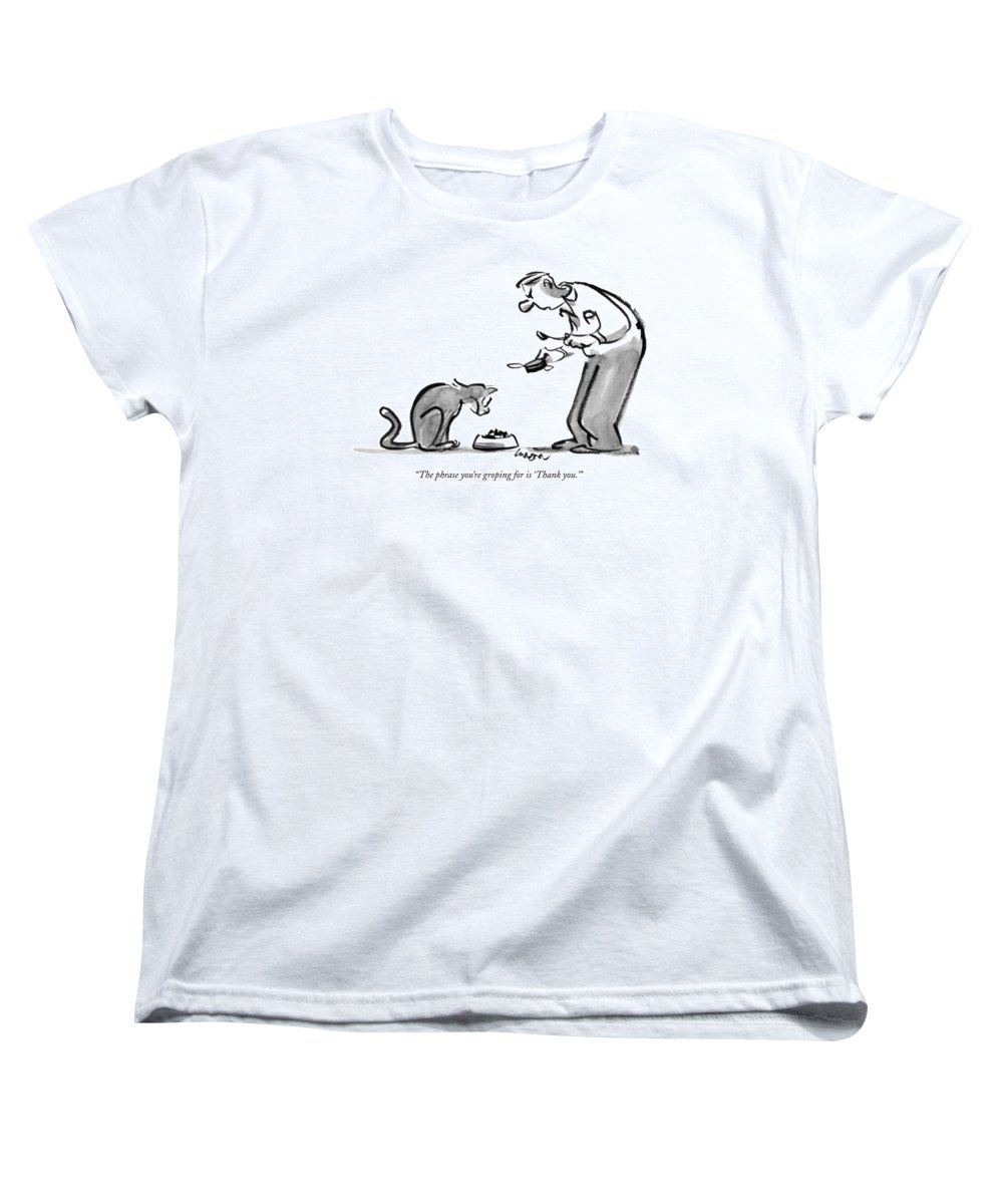 Dining Women's T-Shirt (Standard Fit) featuring the drawing The Phrase You're Groping For Is 'thank You.' by Lee Lorenz