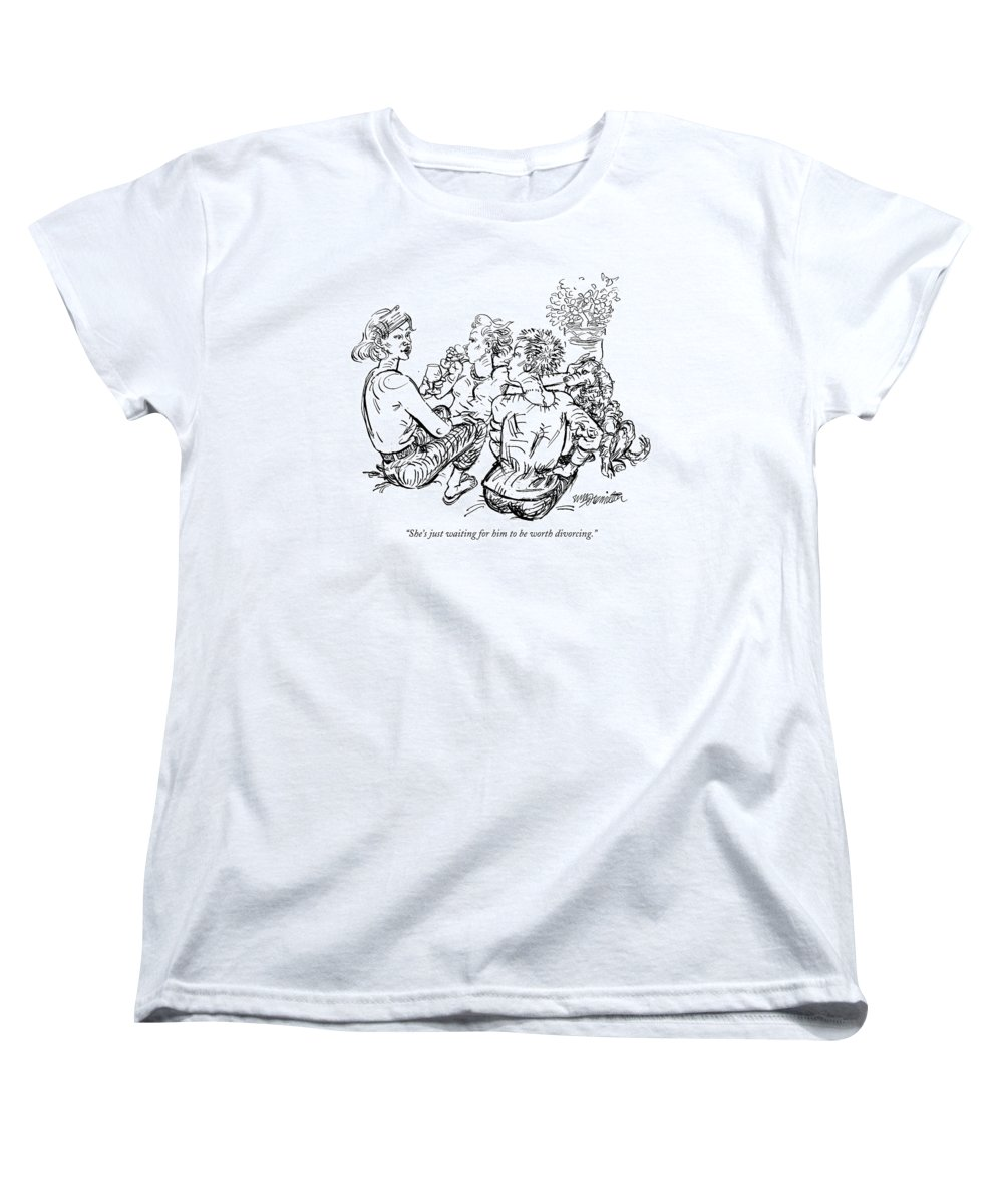 Relationships Marriage Divorce Dating Women Discussing Men.  (women Gossiping And Drinking Wine.) 121900 Whm William Hamilton Women's T-Shirt (Standard Fit) featuring the drawing She's Just Waiting For Him To Be Worth Divorcing by William Hamilton