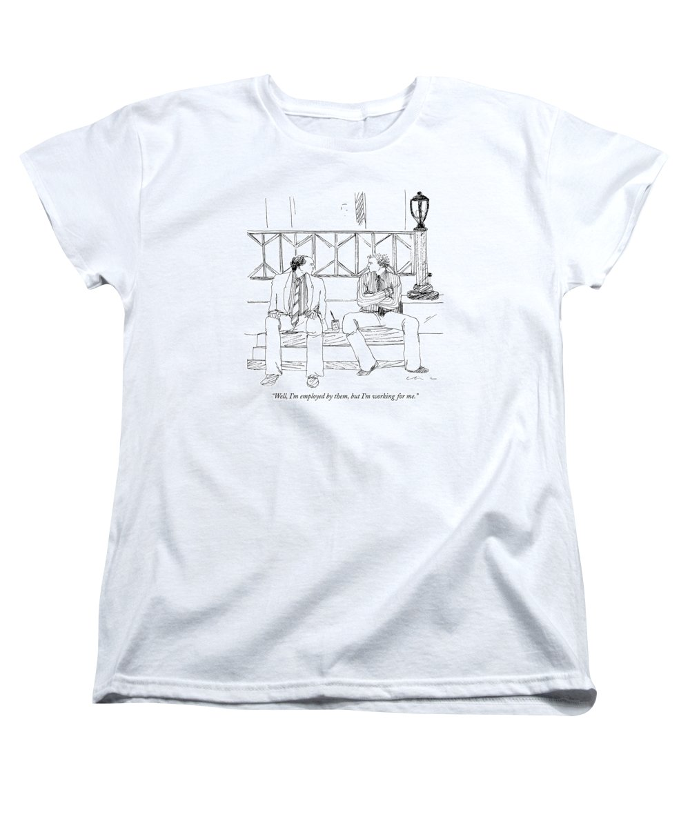 Business Women's T-Shirt (Standard Fit) featuring the drawing Well, I'm Employed By Them, But I'm Working by Richard Cline
