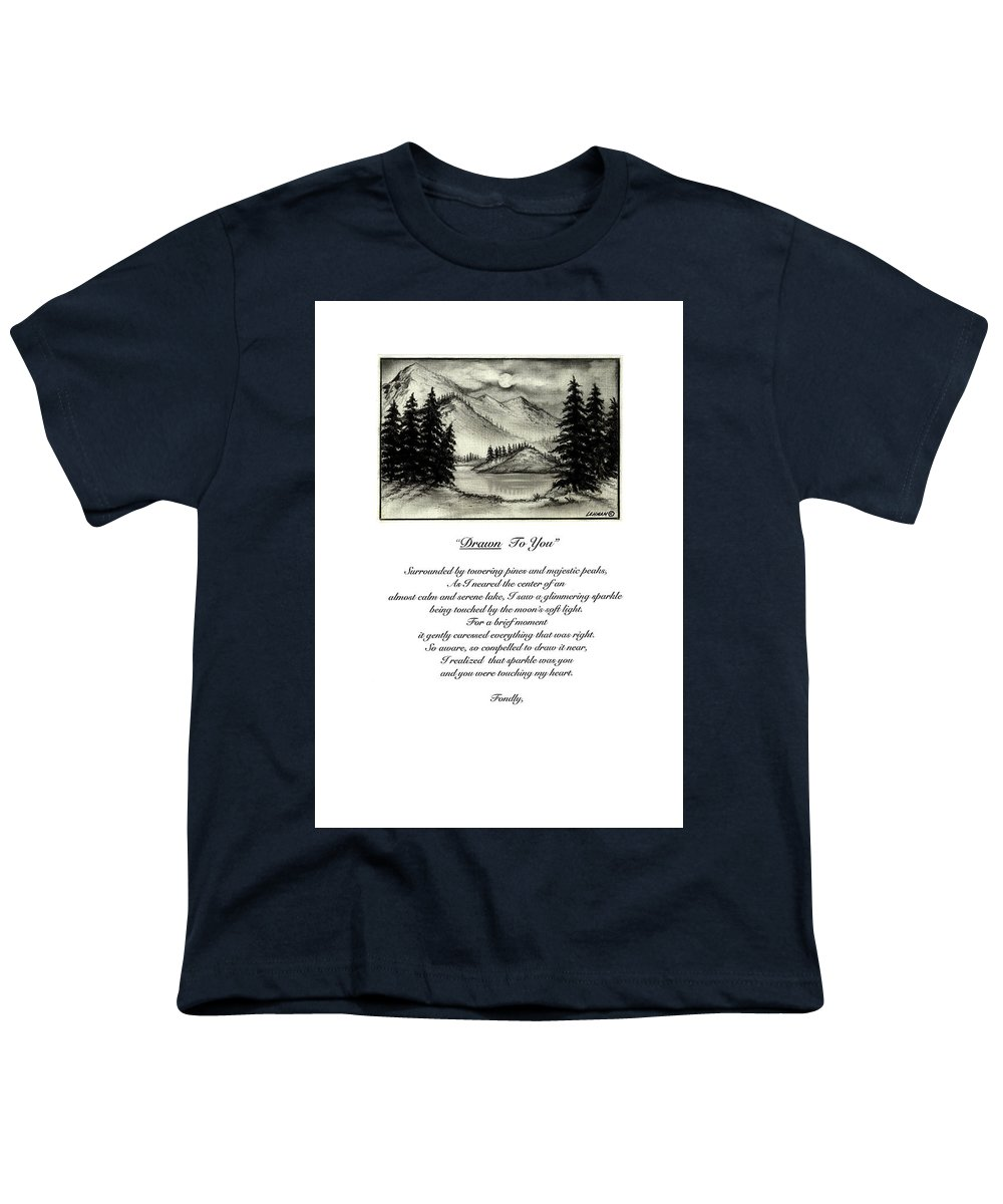 Romantic Poem And Drawing Youth T-Shirt featuring the drawing Drawn To You by Larry Lehman