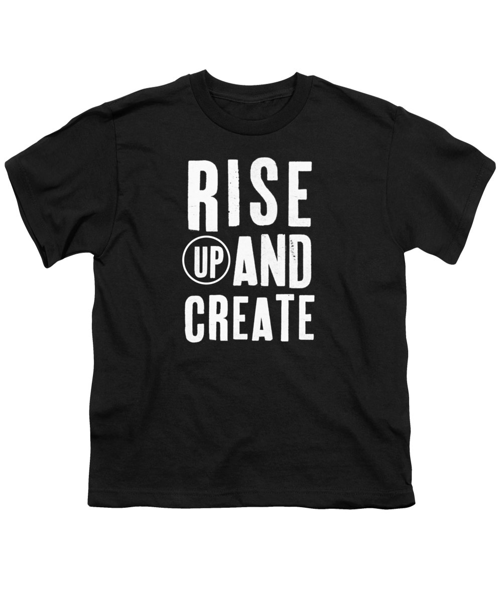 Art Youth T-Shirt featuring the mixed media Rise Up And Create- Art by Linda Woods by Linda Woods