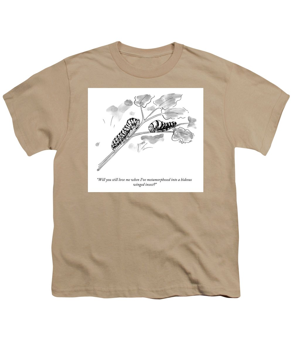 """""""will You Still Love Me When I've Metamorphosed Into A Hideous Insect?"""" Butterfly Youth T-Shirt featuring the drawing Will You Still Love Me by Carolita Johnson"""