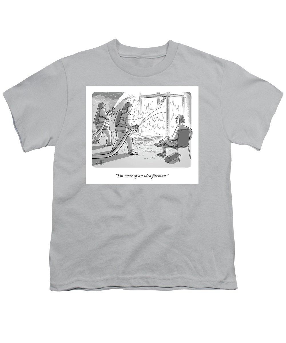 """""""i'm More Of An Idea Fireman."""" Fire Youth T-Shirt featuring the drawing An Idea Fireman by Ellis Rosen"""