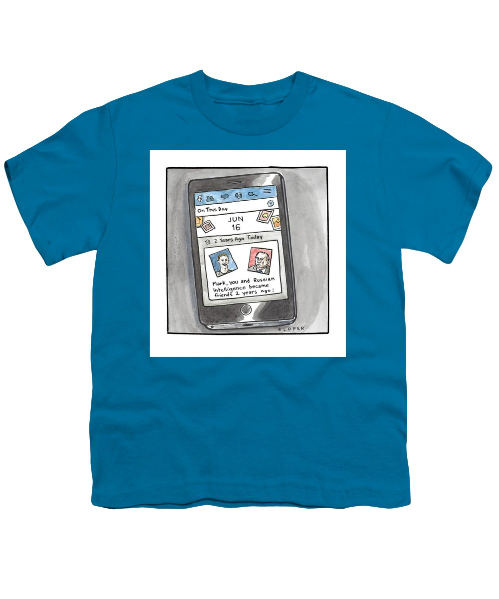 Mark Youth T-Shirt featuring the drawing You and Russian Intelligence became friends 2 years ago by Brendan Loper