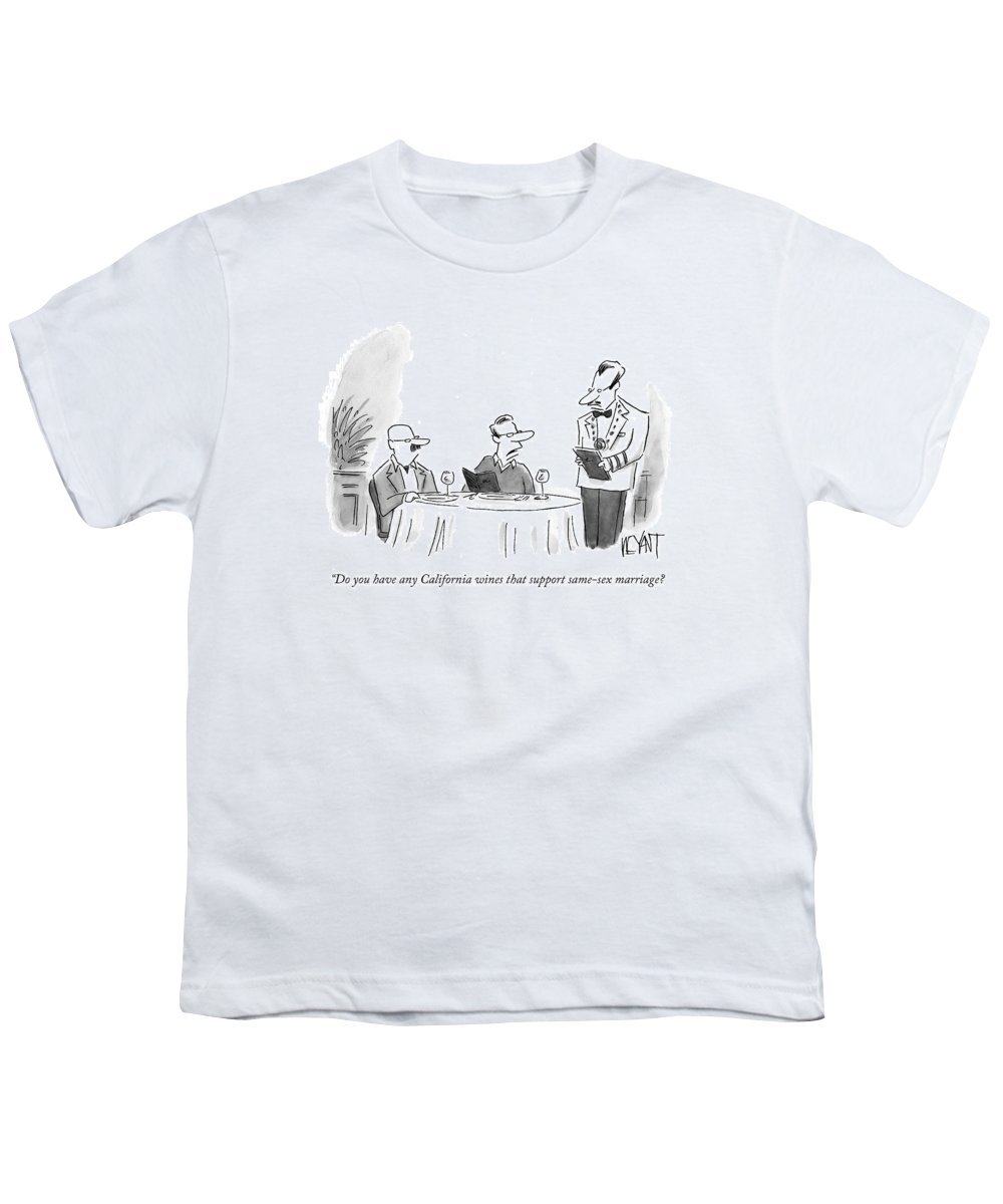 Gay Youth T-Shirt featuring the drawing Do You Have Any California Wines That Support by Christopher Weyant