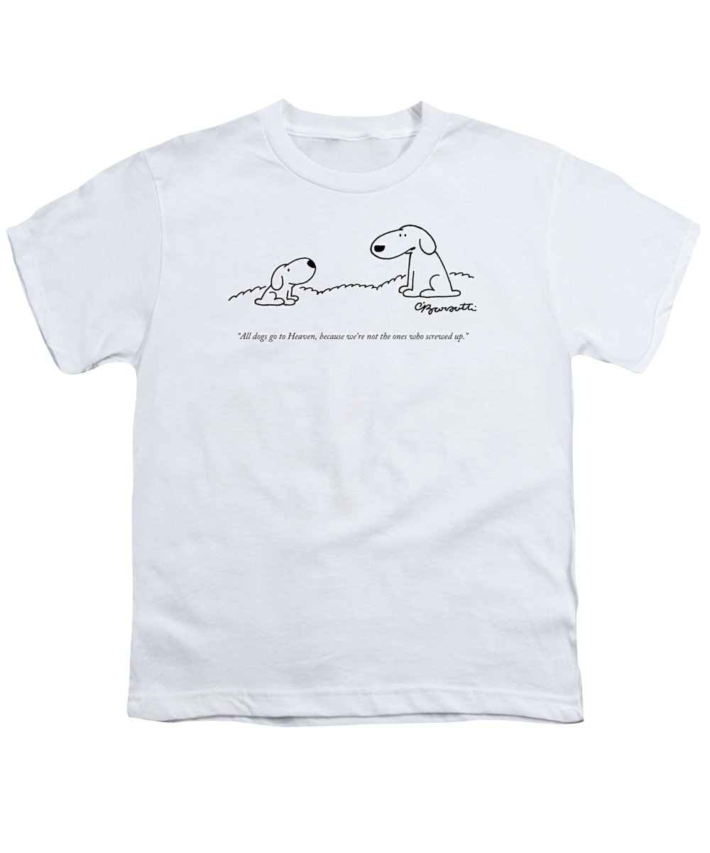 All Dogs Go To Heaven Youth T-Shirt featuring the drawing All Dogs Go To Heaven by Charles Barsotti