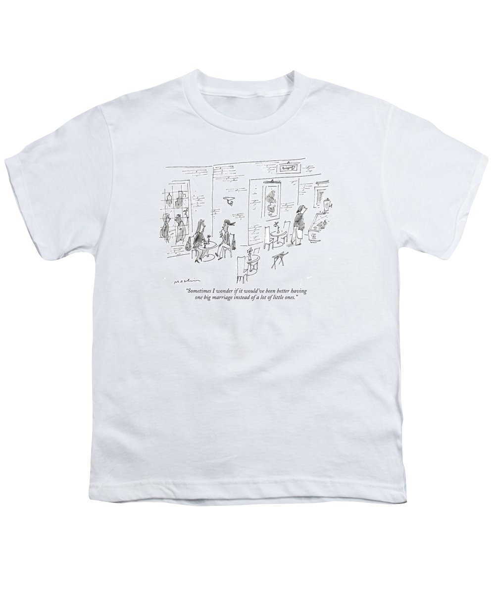 Marriage Divorce Word Play Relationships Problems  (one Woman Talking To Another.) 121629 Mma Michael Maslin Youth T-Shirt featuring the drawing Sometimes I Wonder If It Would've Been Better by Michael Maslin