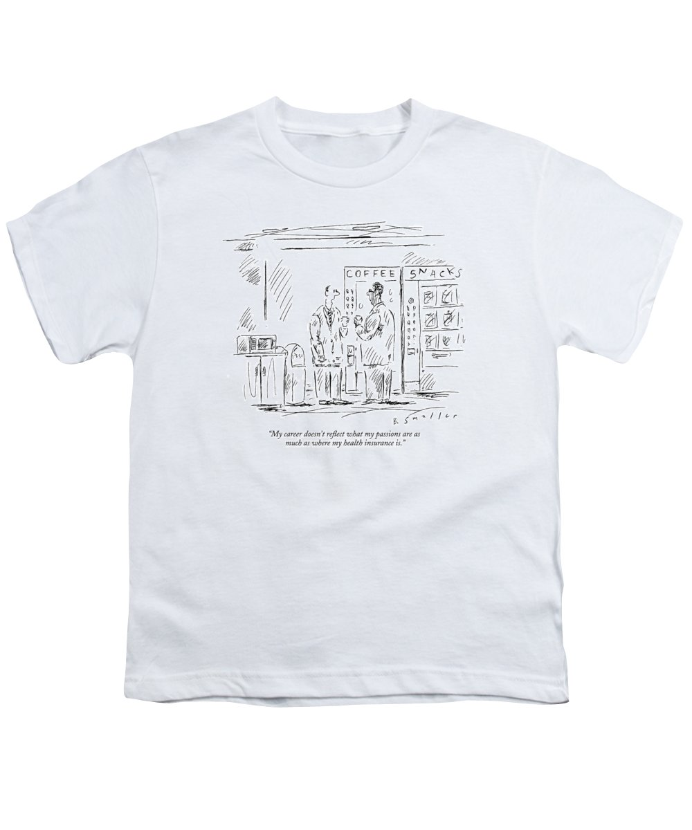 Language Word Play Employment   (two Executives Talking In The Cafeteria Snack Bar.) 121734 Bsm Barbara Smaller Youth T-Shirt featuring the drawing My Career Doesn't Reflect What My Passions by Barbara Smaller