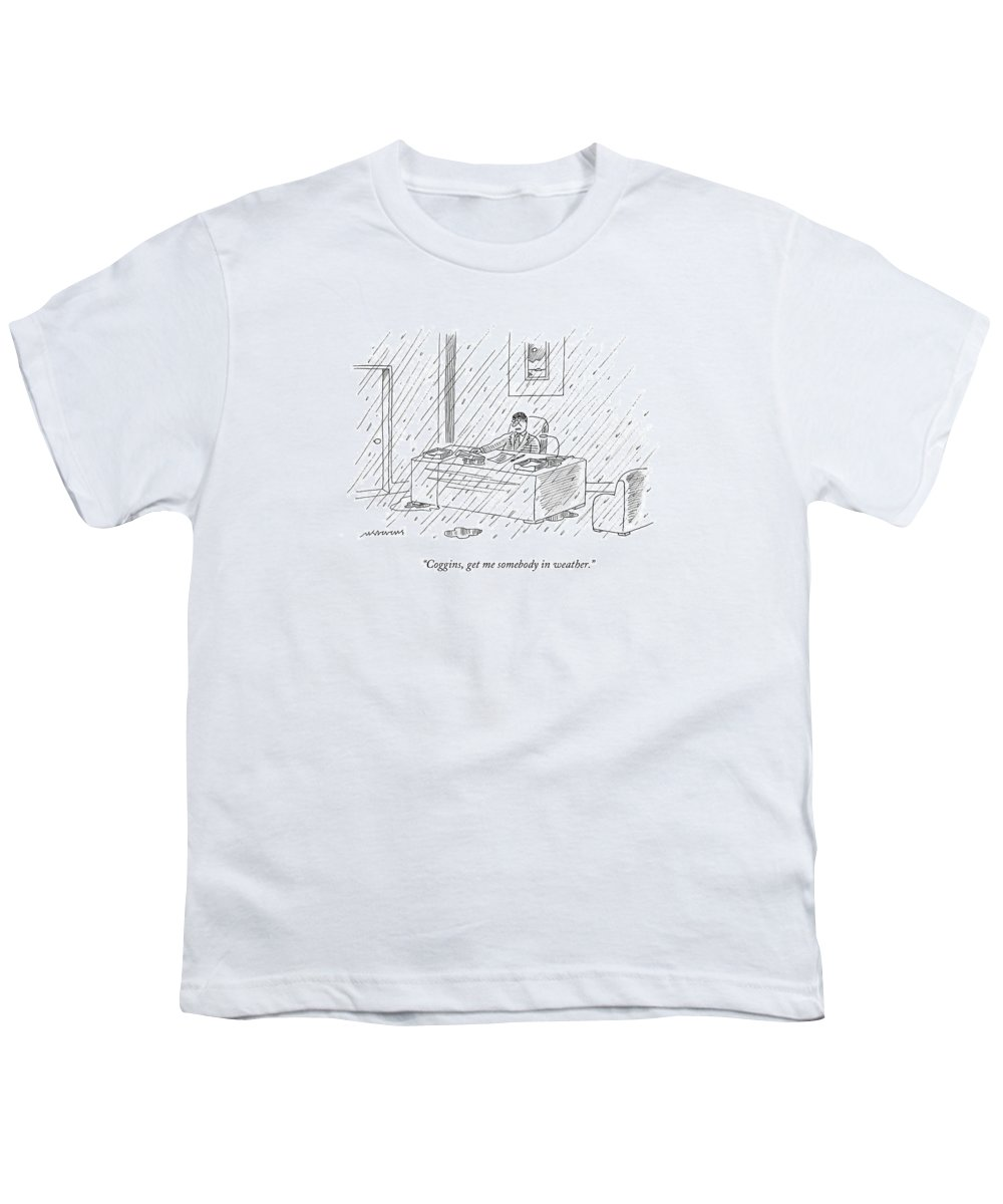 Business Youth T-Shirt featuring the drawing Coggins, Get Me Somebody In Weather by Mick Stevens