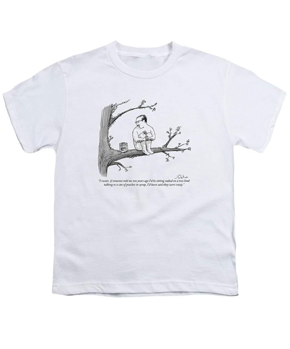 Crazy People Youth T-Shirt featuring the drawing A Naked Man Sitting On A Tree Branch Is Talking by Joe Dator