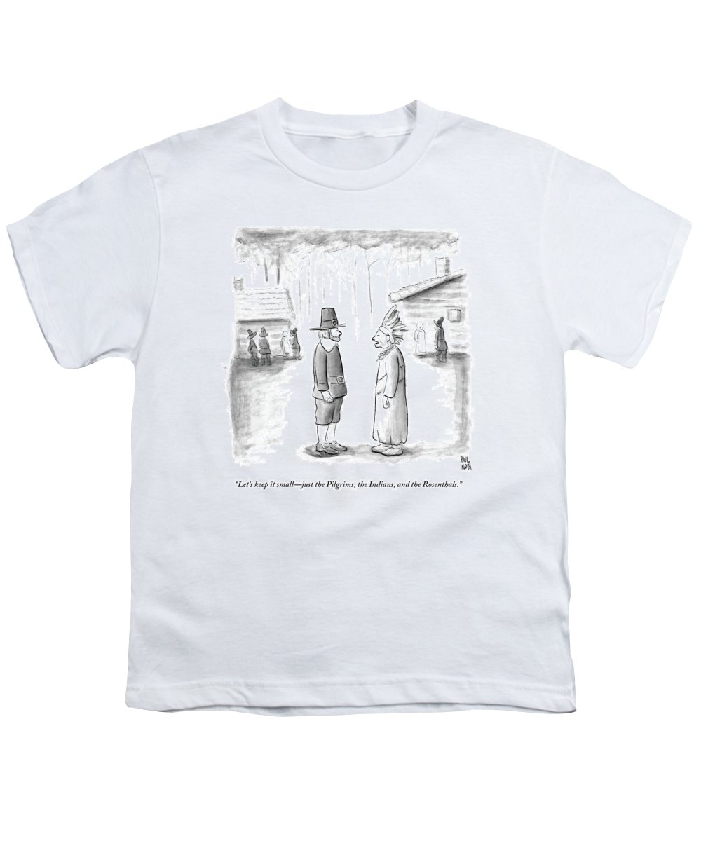 Thanksgiving Youth T-Shirt featuring the drawing An Indian Chief Speaks To A Pilgrim by Paul Noth